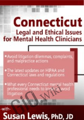 Connecticut Legal and Ethical Issues for Mental Health Clinicians - Susan Lewis