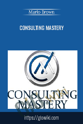 Consulting Mastery – Mario Brown