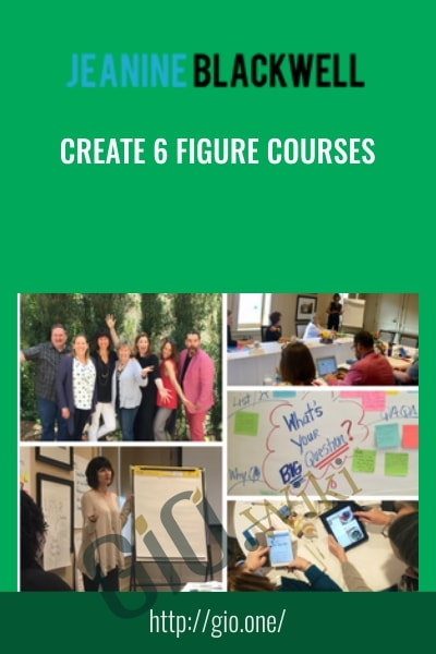 Create 6 Figure Courses - Jeanine Blackwell