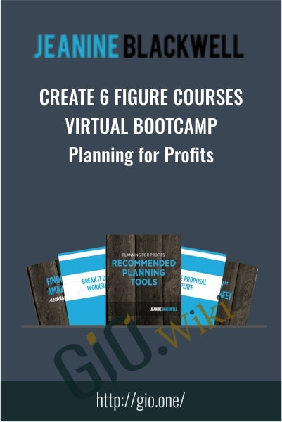 Create 6 Figure Courses Virtual Bootcamp - Planning for Profits
