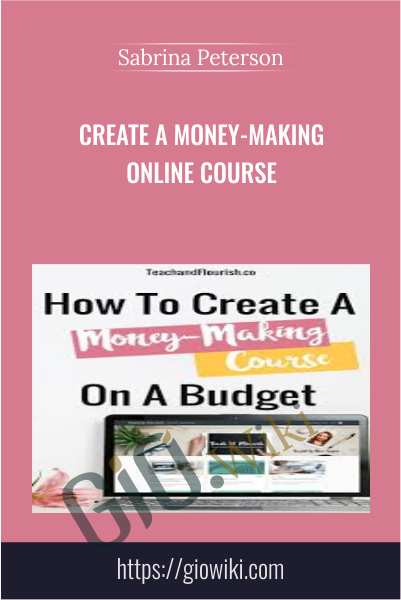 Create A Money-Making Online Course - Sabrina Peterson