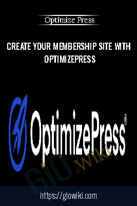 Create Your Membership Site with OptimizePress - Optimize Press