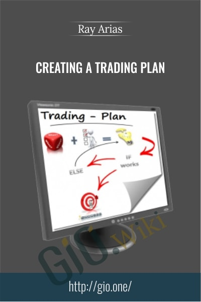 Creating A Trading Plan - Ray Arias