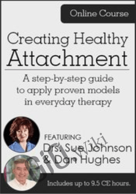 Creating Healthy Attachment: A step-by-step guide to apply proven models in everyday therapy - Daniel A. Hughes &  Susan Johnson