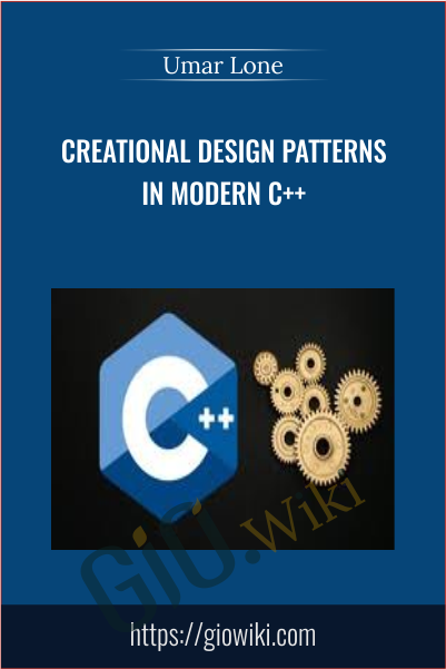 Creational Design Patterns in Modern C++ - Umar Lone