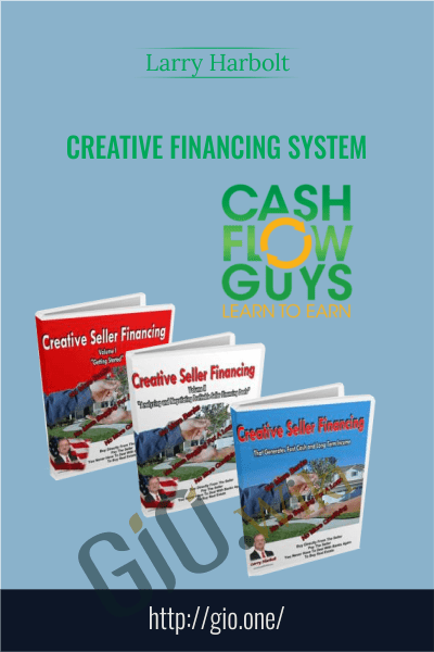 Creative Financing System - Larry Harbolt