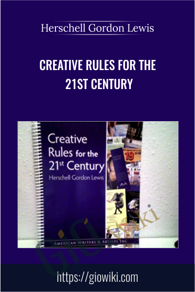 Creative Rules for the 21st Century - Herschell Gordon Lewis