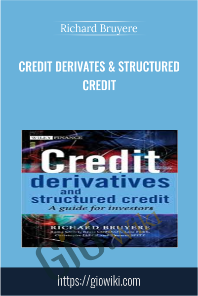 Credit Derivates & Structured Credit - Richard Bruyere