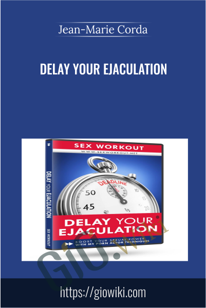 Delay Your Ejaculation - Jean-Marie Corda