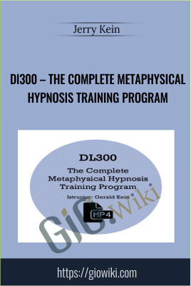 DL300 – The Complete Metaphysical Hypnosis Training Program - Jerry Kein