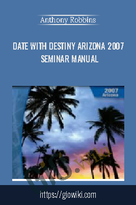 Date with Destiny Arizona 2007 Seminar Manual – Anthony Robbins