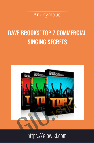 Dave Brooks' Top 7 Commercial Singing Secrets