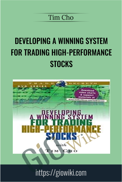 Developing A Winning System For Trading High-Performance Stocks - Tim Cho
