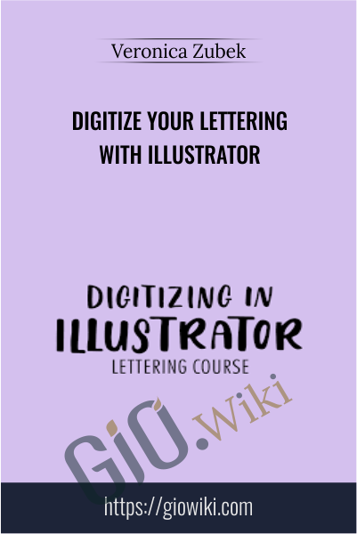 Digitize Your Lettering With Illustrator - Veronica Zubek