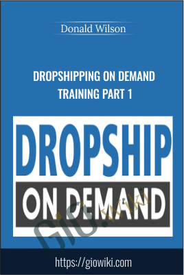 Dropshipping on Demand Training Part 1 - Donald Wilson