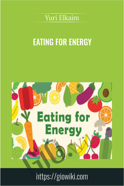 Eating for Energy - Yuri Elkaim
