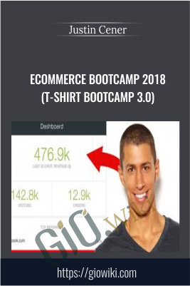 Ecommerce Bootcamp 2018 (T-Shirt Bootcamp 3.0) - Justin Cener