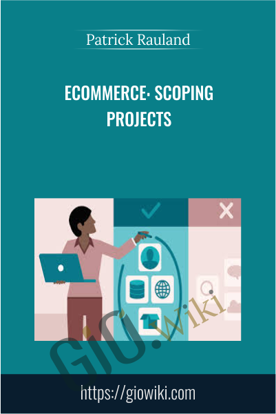 Ecommerce: Scoping Projects - Patrick Rauland