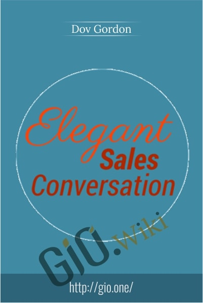 Elegant Sales Conversation - Dov Gordon