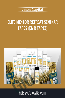 Elite Mentor Retreat Seminar Tapes (EMR Tapes) - Jason Capital