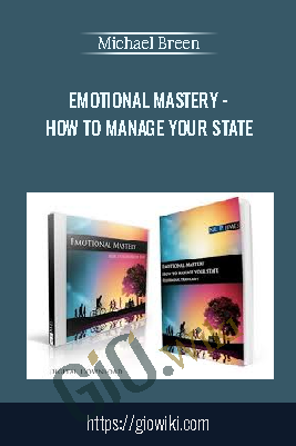 Emotional Mastery - How to Manage your State