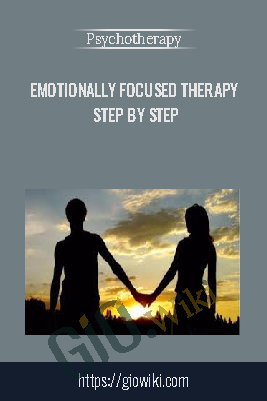 Emotionally Focused Therapy Step by Step – Psychotherapy