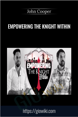 Empowering The Knight Within - John Cooper
