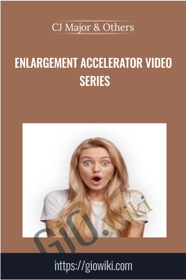 Enlargement Accelerator Video Series - CJ Major & Other