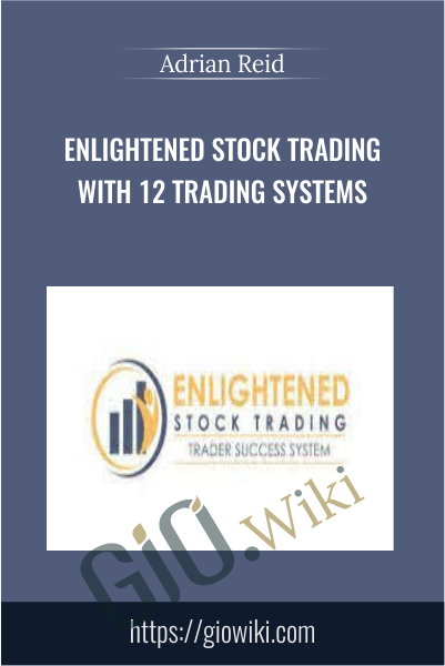 Enlightened Stock Trading with 12 Trading Systems - Adrian Reid