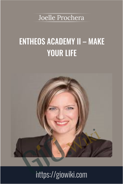 Entheos Academy II - Make Your Life with Coach - Joelle Prochera