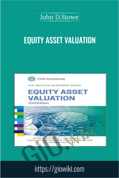 Equity Asset Valuation - John D.Stowe