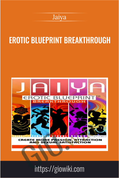 Erotic Blueprint Breakthrough - Jaiya