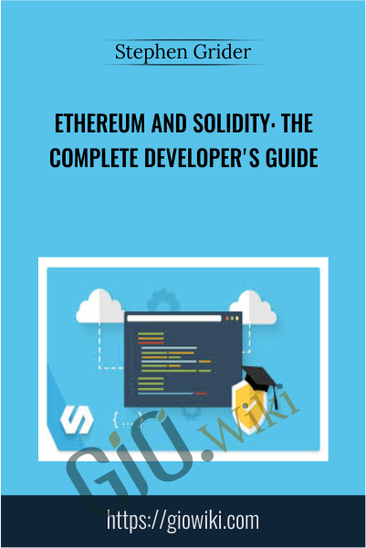 Ethereum and Solidity: The Complete Developer's Guide - Stephen Grider