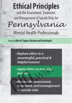 Ethical Principles and the Assessment, Treatment, and Management of Suicide Risks for Pennsylvania Mental Health Professionals - Allan M. Tepper
