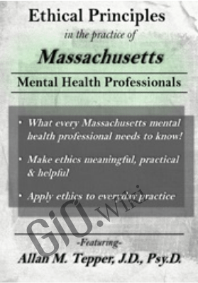 Ethical Principles in the Practice of Massachusetts Mental Health Professionals - Allan M. Tepper
