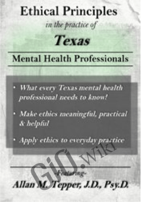 Ethical Principles in the Practice of Texas Mental Health Professionals - Allan M. Tepper