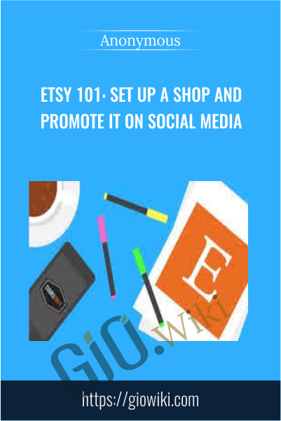 Etsy 101: Set Up a Shop and Promote It on Social Media