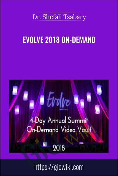 Evolve 2018 On-Demand - Shefali Tsabary