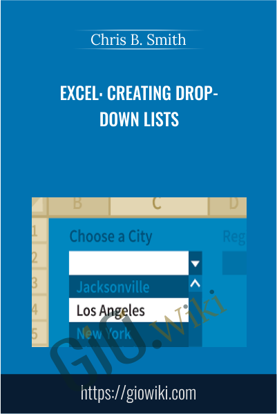 Excel: Creating Drop-Down Lists - Chris B. Smith