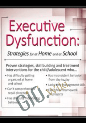Executive Dysfunction: Strategies for At Home and At School - Kevin Blake
