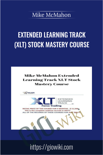 Extended Learning Track (XLT) Stock Mastery Course - Mike McMahon