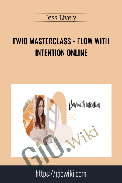 FWIO Masterclass - Flow with Intention Online - Jess Lively