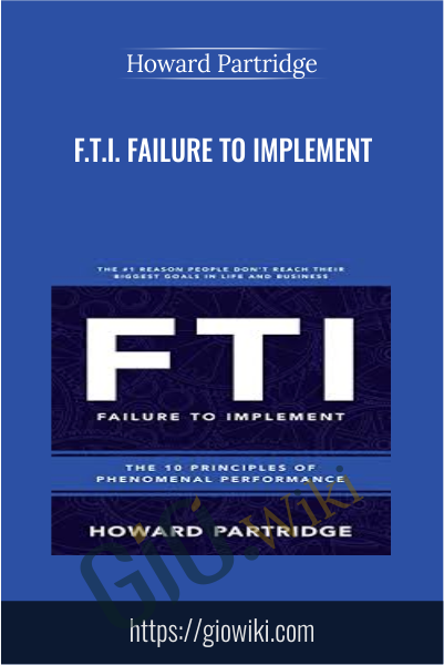 F.T.I. Failure to Implement - Howard Partridge