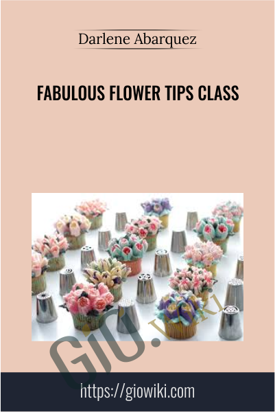 Fabulous Flower Tips Class - Darlene Abarquez
