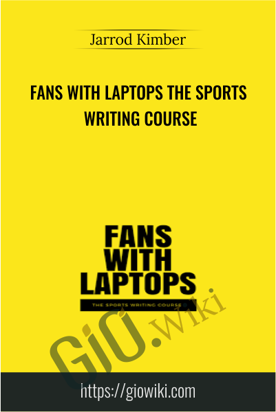 Fans with Laptops: The Sports Writing Course - Jarrod Kimber