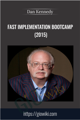 Fast Implementation Bootcamp (2015)  - Dan Kennedy