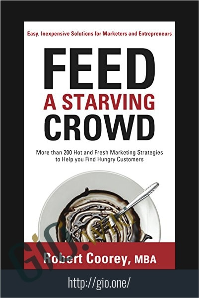 Feed A Starving Crowd Course - Robert Coorey