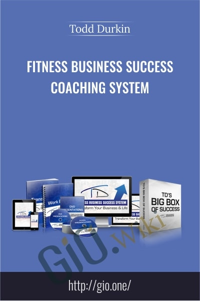 Fitness Business Success Coaching System - Todd Durkin