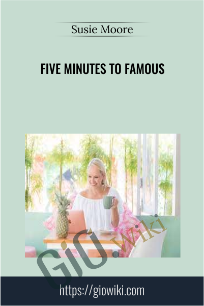 Five Minutes to Famous - Susie Moore