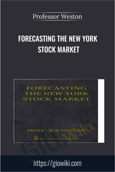 Forecasting the New York Stock Market - Professor Weston